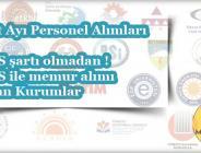 2018 Mart Ayı Personel Alımı Yapan Tüm KPSS'li KPSS'siz Kurumlar
